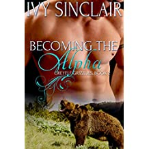 Becoming the Alpha: (A Werebear Shifter Romance) (Greyelf Grizzlies Book 2)