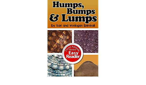 Humps, Bumps and Lumps (I Love Animals! Book 3)
