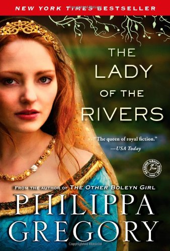 The Lady of the Rivers written by Philippa Gregory