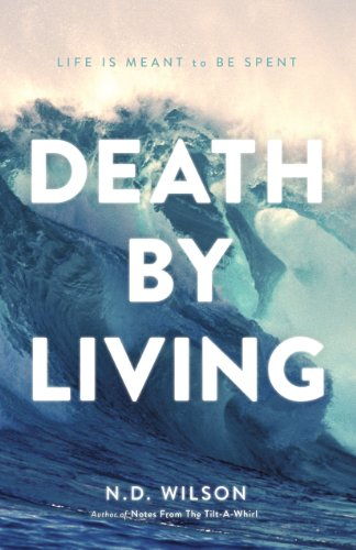 Death by Living: Life Is Meant to Be Spent cover