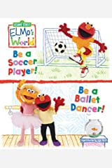 Elmo's World: Be a Soccer Player! Be a Ballet Dancer! (Sesame Street) Kindle Edition
