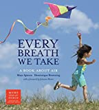 img - for Every Breath We Take: A Book About Air book / textbook / text book