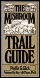 The Mushroom Trail Guide, Phyllis Glick, 0030183014