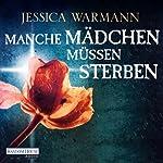 Manche Mädchen müssen sterben | Jessica Warman