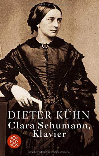 Clara Schumann, Klavier: Ein Lebensbuch