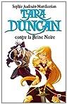 Tara Duncan, Tome 9 : Contre la reine noire par Audouin-Mamikonian
