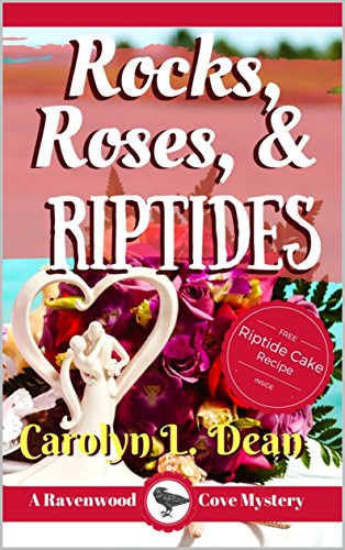 ROCKS, ROSES, and RIPTIDES: A Ravenwood Cove Cozy Mystery (book 7) ()