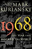1968, Mark Kurlansky, 0345455819
