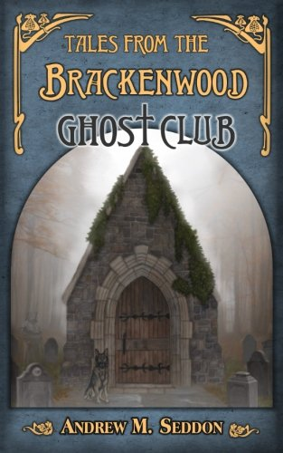 Tales from the Brackenwood Ghost Club