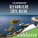 Gefährliche Côte Bleue: Ein Provence-Krimi mit Capitaine Roger Blanc Audiobook by Cay Rademacher Narrated by Oliver Siebeck