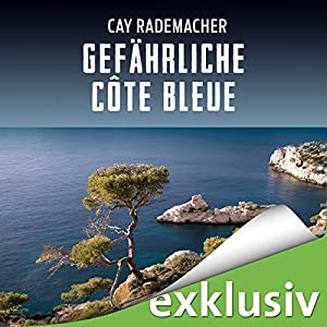 Gefährliche Côte Bleue: Ein Provence-Krimi mit Capitaine Roger Blanc Hörbuch