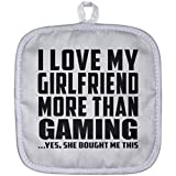 Designsify Boyfriend Pot Holder, I Love My Girlfriend More Than Gaming .She Bought Me This - Pot Holder, Heat Resistant Potholder, Best Gift for Men, Man, Him, BF from Girlfriend