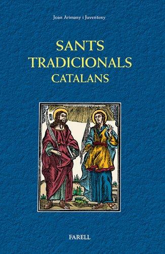 Descargar Libro Sants Tradicionals Catalans. Santes I Santes De La Religiositat Popular De Catalunya Joan Arimany Juventeny