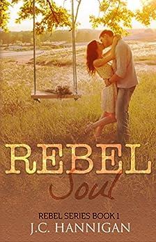 Rebel Soul: (Rebel Series Book 1) ((Rebel Series)) by [Hannigan, J.C.]