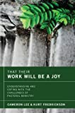 That Their Work Will Be a Joy, Cameron Lee, 1608997626