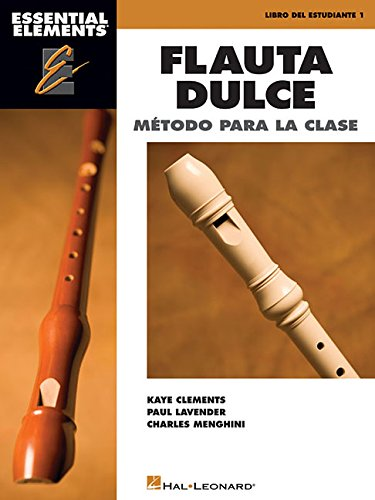 Essential Elements Flauta Dulce (Recorder) - Spanish Classroom Edition: Book Only