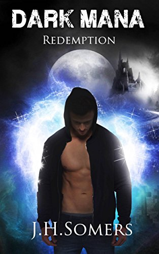 REDEMPTION : Book 1 of the Dark Mana Paranormal Mystery Romance Series