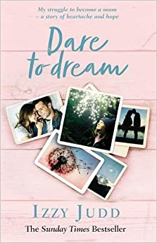 Book Dare to Dream: My Struggle to Become a Mum - A Story of Heartache and Hope