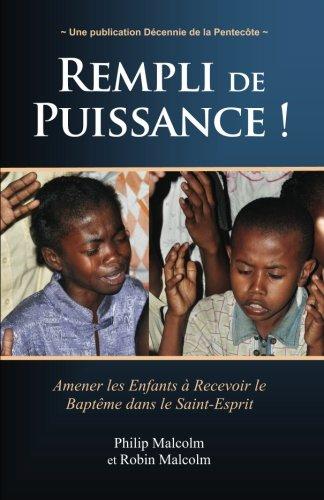 Rempli de Puissance !: Amener les Enfants à Recevoir le (French Edition)
