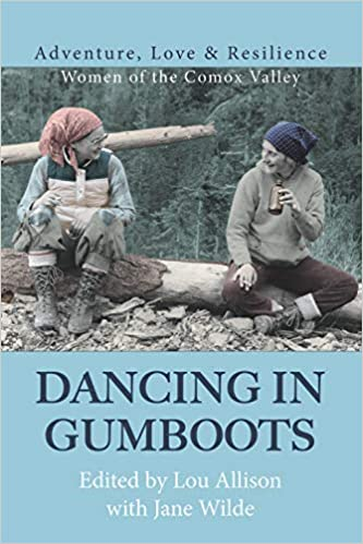 Dancing In Gumboots Adventure Love Resilience Women Of The