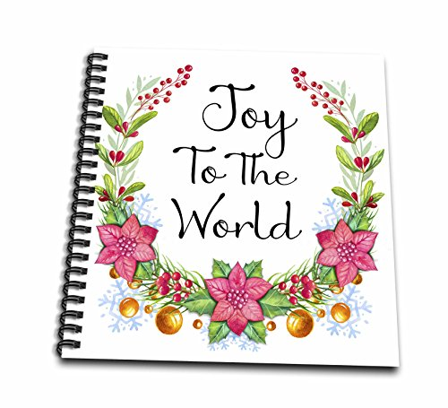 3dRose Anne Marie Baugh - Christmas - Pretty Poinsettia and Holly Berry Wreath With Joy To The World - Drawing Book 8 x 8 inch (db_266735_1) -