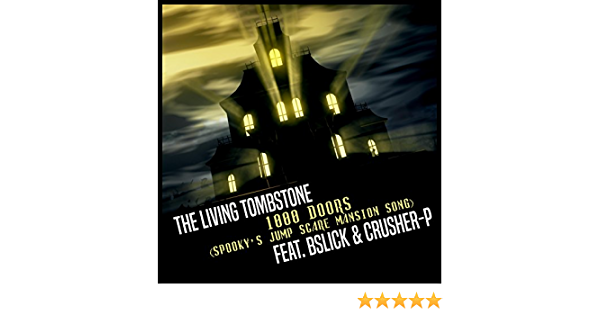 1000 Doors Spooky S Jumpscare Mansion Song By The Living Tombstone On Amazon Music Amazon Com