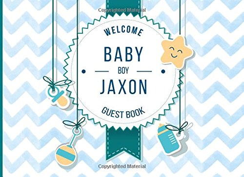 !BEST Jaxon - Welcome Baby Boy Guest Book: Customized Guest Book with Gift Log for Baby Shower Party (Pers<br />R.A.R