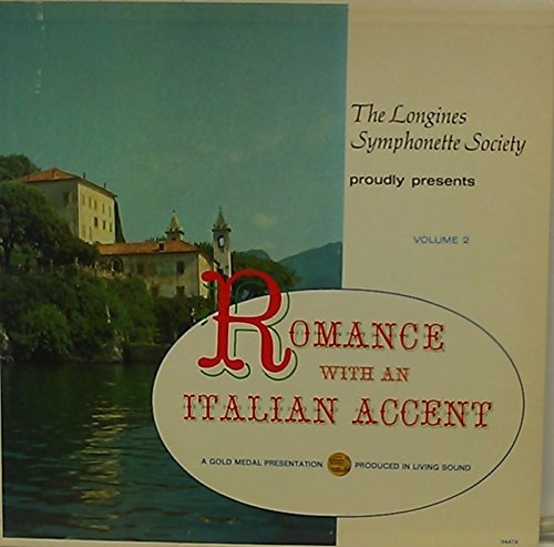 (The Longines Symphonette Society proudly presents Volume 2 Romance with an Italian Accent 94474)
