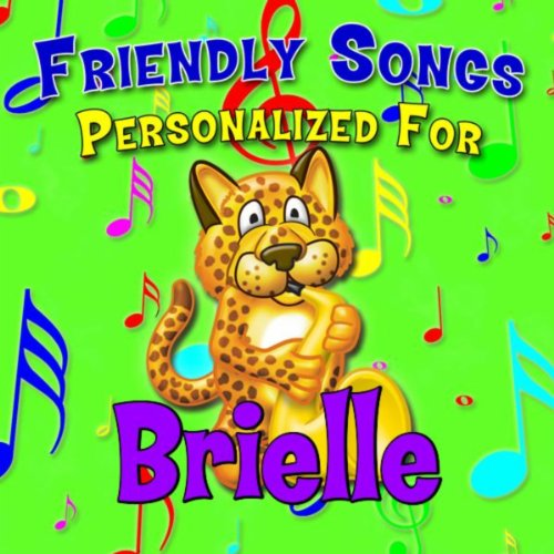 - Friendly Songs - Personalized For Brielle
