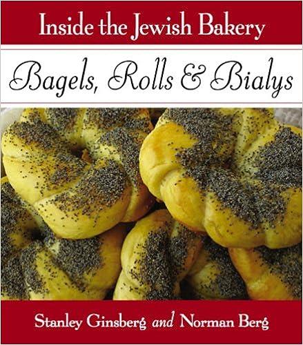 Read online Inside the Jewish Bakery: Bagels, Rolls & Bialys PDF
