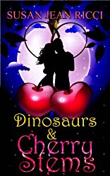 Dinosaurs & Cherry Stems (Cindy's Crusades Book 1)
