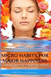 Micro Habits for Major Happiness, Indigo Dutton, 0692255958
