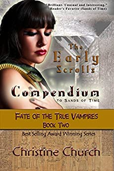 The Early Scrolls: Compendium to Sands of Time (Fate of the True Vampires Book 2) by [Church, Christine]
