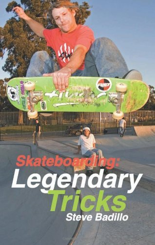 Skateboarding: Legendary Tricks by Steve Badillo (2008-06-01) por Steve Badillo; Doug Werner