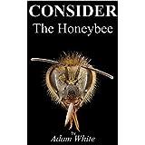 Consider The Honeybee