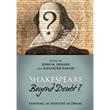 Shakespeare Beyond Doubt?: Exposing an Industry in Denial