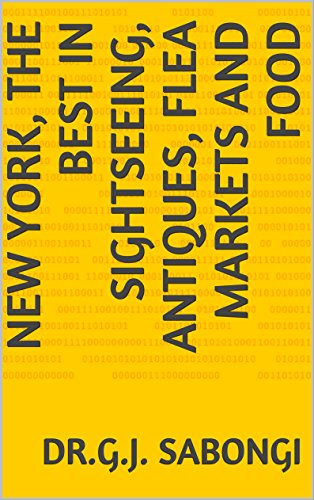 New York, The Best in Sightseeing, Antiques, Flea Markets and Food (Cities, the Best of .......)
