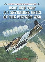 USAF and VNAF A-1 Skyraider Units of the Vietnam War (Combat Aircraft)