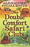 """The Double Comfort Safari Club - No.1 Ladies' Detective Agency, Book 11"" av Alexander McCall Smith"