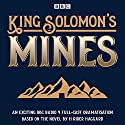 King Solomon's Mines: BBC Radio 4 full-cast dramatisation Radio/TV Program by H Rider Haggard Narrated by David Sturzaker, Tim McInnenry,  full cast