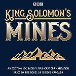 King Solomon's Mines: BBC Radio 4 full-cast dramatisation | H Rider Haggard