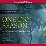 Front cover for the book One Dry Season: In the Footsteps of Mary Kingsley by Caroline Alexander