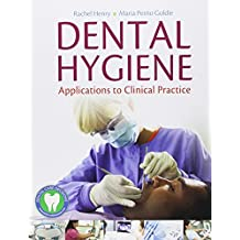 Dental Hygiene: Applications to Clinical Practice