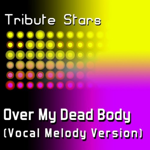 Over My Dead Body (Vocal Melody Version): Tribute Stars: MP3 Downloads
