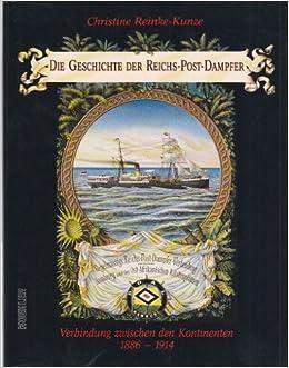Die Geschichte der Reichs-Post-Dampfer: Verbindung zwischen den Kontinenten, 1886-1914 (German Edition)