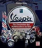Vespa: Die Geschichte des Kultklassikers im Bild