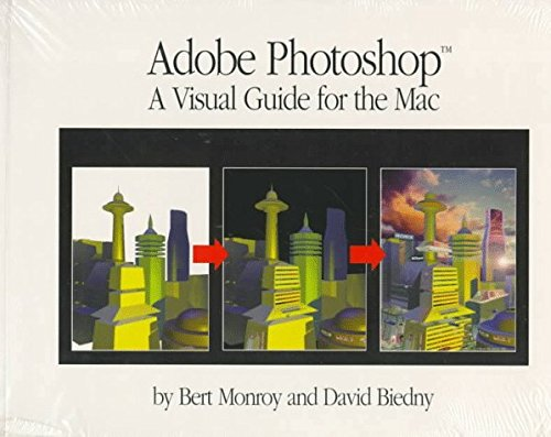 Adobe Photoshop: A Visual Guide for the Mac by Bert Monroy (1996-01-19)