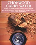 Chop Wood, Carry Water, Rick Fields and Peggy Taylor, 0874772095