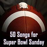 super bowl sunday - 50 Songs for Super Bowl Sunday