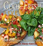 Cook Fresh Live Happy - Chef Robert Lewis The Happy Diabetic